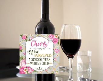 Cheers you survived the school year with my child / Wine bottle label / Printable file / Digital download / Teacher gift / End of the year