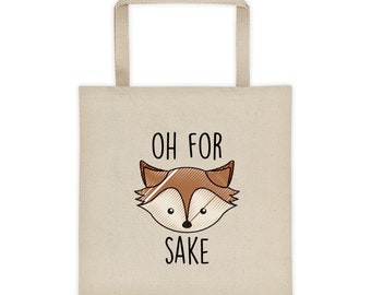 "Oh for fox sake"" Tote bag"