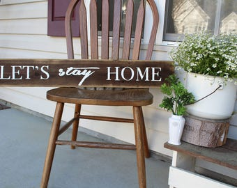 Let's Stay Home Long Sign | Let's Stay Home Farmhouse Style Sign | Long Rustic Sign | Stained Let's Stay Home Sign | Let's Stay Home Sign