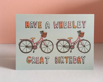 Have a Wheeley Great Birthday Card