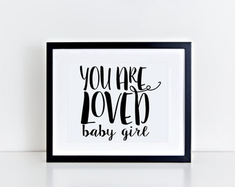 You Are Loved Baby Girl Printable - Instant Download