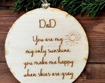 Dad, Gift for Dad, Dad Tree Ornament, You are my Sunshine Ornament, Dad Ornament, Gift Tag