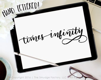 Times Infinity SVG Cut File, Infinite SVG, Hand Lettered, Silhouette Curio, Cricut Design Space, SVG Cutting File, Infinity Printable