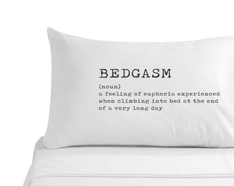 Funny Pillow Case. Bedgasm Pillow Case.  Bedding. Birthday Gift. Gift for Her. Gift For Him. New Home Gift.