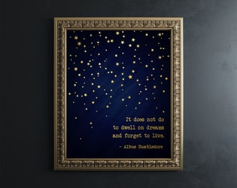 Harry Potter Wall Art Gold Foil Print - Harry Potter Quote - Harry Potter Decor - Albus Dumbledore Quote - It does not do to dwell on dreams