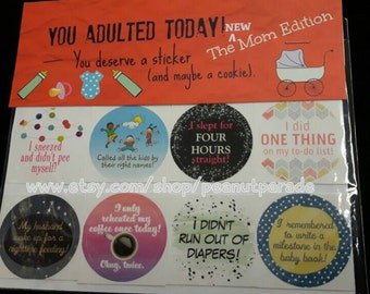 You Adulted Today! [TM] Adulting Reward Stickers The NEW Mom Edition Peanut Parade