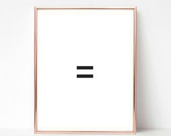 Printable Equality Sign, Printable Equality Poster, Motivational Wall Art, Printable Wall Art, Printable Quotes, Wall Decor Quotes