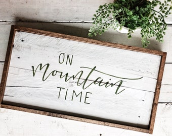 On mountain time wood sign home cabin decor