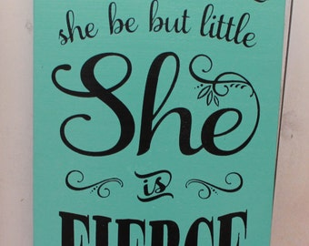 Baby Sign/And though she be but Little/she is FIERCE/Baby sign/Girl decor/Baby Decor/Nursery Decor/Blue/Black/U Choose