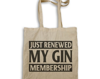 I just Renewed my Gin Membership Tote bag v924r