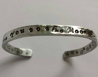I LOVE You To The Moon and Back~ Hand Stamped Personalized Custom Name Initials Gotcha Day Quote hammered Aluminum Cuff Bracelet