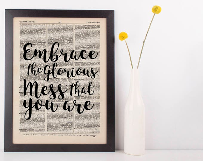 Featured listing image: Embrace the glorious mess, Dictionary Art Print inspirational