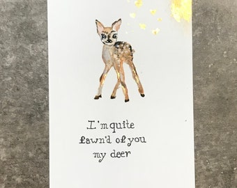 Fawn'd of you my deer - cute deer card- Hand painted watercolour card with gold leaf