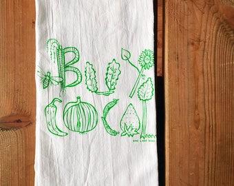 Flour Sack Tea Towel - Buy Local - Hand Printed Original illustration - garden, farm, nature, farmers market, bees, veggies, fruit, outdoors