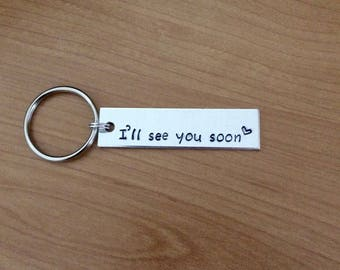 I'll See You Soon keychain - Valentine's gift - boyfriend gift - girlfriend gift - long distance relationship - long distance friends - bff