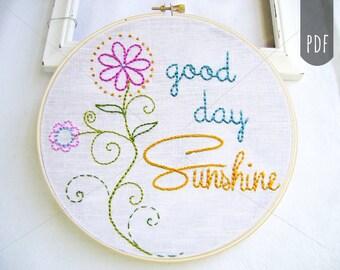 PDF Embroidery Pattern,   Good Day Sunshine,  Flowers, Hand Stitching