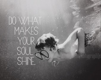 8x10 Do What Makes Your Soul Shine Print