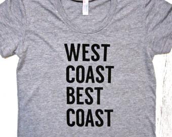 West coast best coast women's shirt. West is best t-shirt.