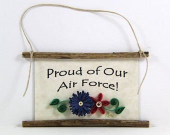 Paper Quilled Magnet 475 - Proud of Our Air Force, Patriotic Ornament, Military Gift, 3D Paper Quilling, USA Air Force Sign, Soldier Magnet