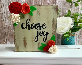 Wood Sign, choose joy, 8x8 distressed wood sign, felt flowers, shabby chic decor, shelf sitter, farmhouse decor, wall hanging, cottage chic