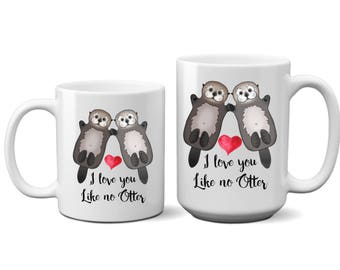 I Love You, Like No Otter, Coffee, Mug, Animal, Cup, Gift For, Her, Him, Boyfriend, Wife, Mom, Mothers Day, Fathers Day, Men, Women, Friend