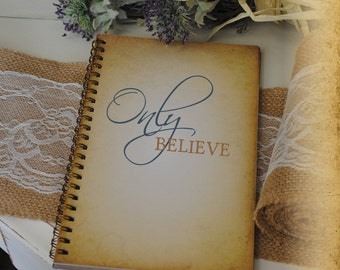 Bible Journaling, Prayer Journal, Religious Journal, Journal, Writing Journal - Only Believe, Custom Personalized Journal Vintage Style Book