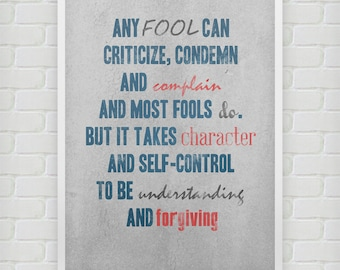 Any fool can criticize, condemn and complain... - Motivational poster
