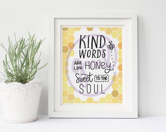 Kind Words Are Like Honey Sweet To The Soul And Healthy For