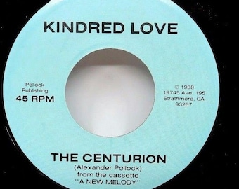 Vintage 45 RPM Vinyl Record - Kindred Love - The Centurion - 1988