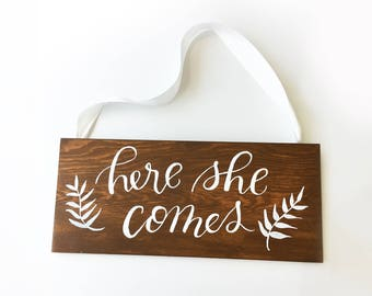 Here she comes, Ring bearer sign, Calligraphy Painted sign