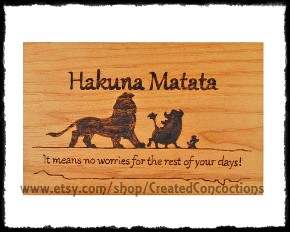 Lion King Hakuna Matata It Means No Worries For The Rest Of