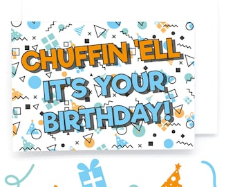 Chuffin 'Ell It's Your Birthday! Birthday Card (Northern Greetings Card/Funny/Birthday/Celebrate/Joke/Funny/Love)