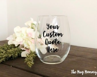 Custom Wine Glass, Personalized Wine Glass, Bridesmaid Gift, Wedding Party Gift, Bachelorette Party Gift, Stemless Wine Glass, Wine Glass