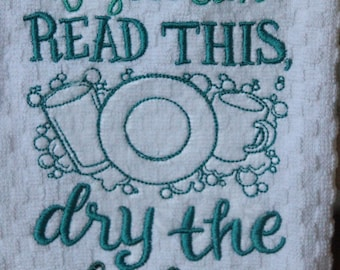 Dish Towel - If You Can Read This, Dry the Dishes