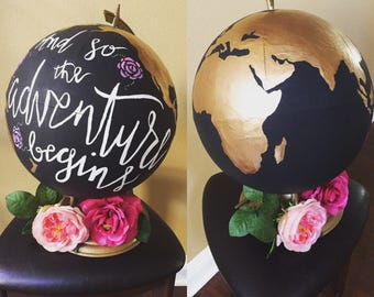 """Metallic Painted Globe """"And so the adventure begins"""""""