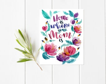 """Home is Where Your Mom Is Original Watercolor Hand Illustrated Quote 11x14"""""""