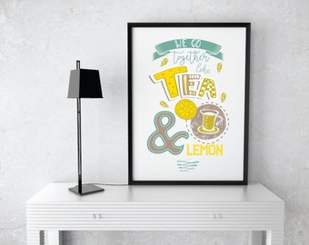 Yellow Brown Teal Funny Tea and Lemon Quote Kitchen Decor - Tea Kitchen Print - Tea Kitchen print - Tea and Lemon Kitchen Print - Tea Poster