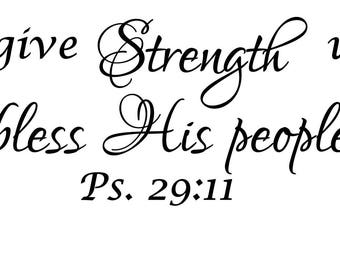 The Lord will give strength Bible verse/Inspirational vinyl wall decal/Fancy script wall art/Psalm 29/Strength and peace wall saying