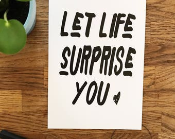 Let Life Surprise you, postcard, card, greeting card,