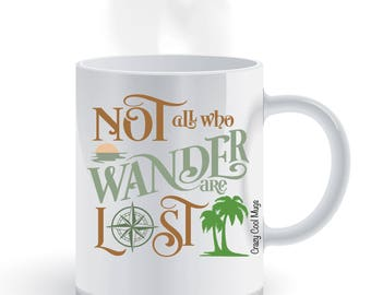 Not All Who Wander Are Lost - Quote Coffee Mug
