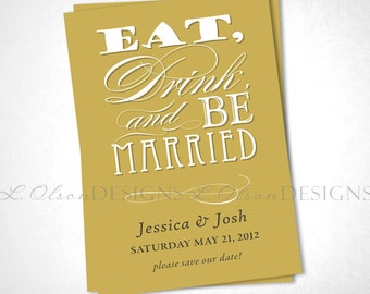 Eat, Drink, and Be Married Save The Date - Mustard  - DIY Printable