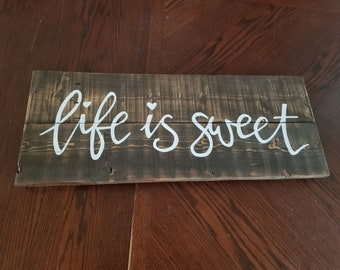 Wood Sign - Life is Sweet - Repurposed Pallet Sign