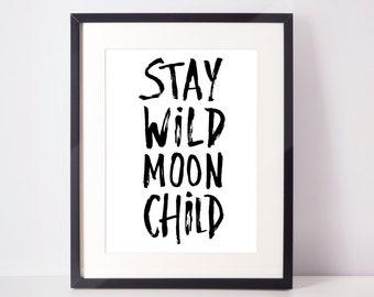 Stay wild moon child print, poster, print, stay wild moon child, stay wild, brush pen, brush type, typography, handwritten, handmade,