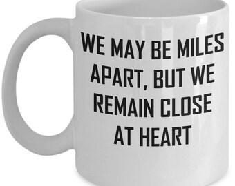 Miles Apart But Close At Heart Mug - We May Remain - Romantic Gift Coffee Cup