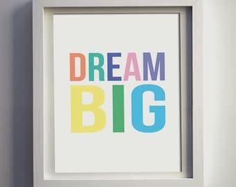 "PRINT ""DREAM BIG"" colorful 8x10"