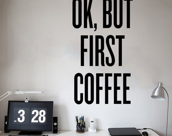 Ok, But First Coffee Wall Decal - Quote Wall Decor for Coffee Drinkers - WAL-2353