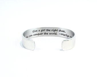 "Daughter /Best Friend / Sister Gift  ""Give a girl the right shoes, and she can conquer the world.  ~Marilyn Monroe"" 1/2"" hidden message cuff"