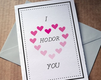 Game of Thrones, I Hodor You, Valentine's Day Card, Anniversary Card, Greeting Card, Game of Thrones Card