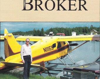 Vintage First Edition ALASKA BROKER - Life Story -.. 1927 to 1980s