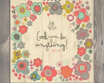 GOD can do ANYTHING art illustration print - scripture art, christian art